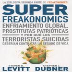 Super Freakonomics - Steven D. Levitt y Stephen J. Dubner