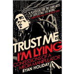 "Ryan Holiday: ""Trust me, I'm lying. Confessions of a Media Manipulator"""