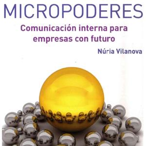 Núria Vilanova (Inforpress) presenta su nuevo libro Micropoderes: Comunicación Interna para empresas con futuro