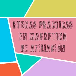 ¿Cómo hacer un buen programa de Marketing de Afiliación? IAB nos lo explica