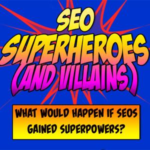 Los héroes y villanos del SEO