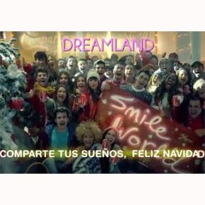 Dreamland y Coca-Cola nos felicitan la navidad a con un spot lleno de optimismo