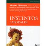 """Alberto Blázquez: """"Instintos laborales"""""""