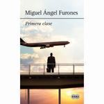 """Miguel Ángel Furones: """"Primera clase"""""""