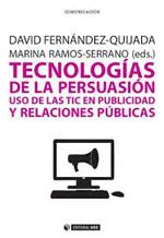 """David Fernández-Quijada y Marina Ramos-Serrano: """"Tecnología de la persuasión. Uso de las TIC en publicidad y relaciones públicas"""""""