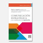 """Paul A. Argenti: """"Comunicación estratégica y su contribución a la reputación"""""""