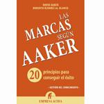 """David Aaker y Roberto Álvarez: """"Las marcas según Aaker. 20 principios para conseguir el éxito"""""""
