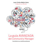 """Juan Carlos Mejía Llano: """"La guía avanzada del Community Manager"""""""