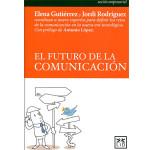 """E.Gutiérrez y J.Rodríguez: """"El futuro de la comunicación"""""""