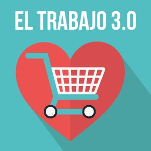 El trabajo 3.0 conoce al e-commerce: amor a primera vista