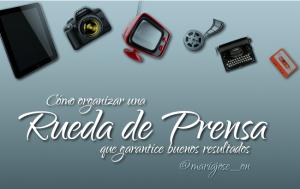 Los mejores secretos para organizar ruedas de prensa – María José González