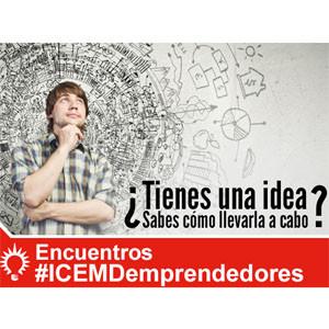 ¿Quiere ser emprendedor? Todas las claves para llevar a cabo su idea en el encuentro gratuito #ICEMDEmprendedores