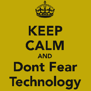 innovación tecnologia preocupaciones miedos keep-calm-and-dont-fear-technology