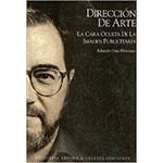 """Eduardo Oejo Montano: """"Dirección de arte: La cara oculta de la imagen publicitaria"""""""