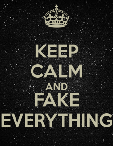 Keep-calm-and-fake-everything