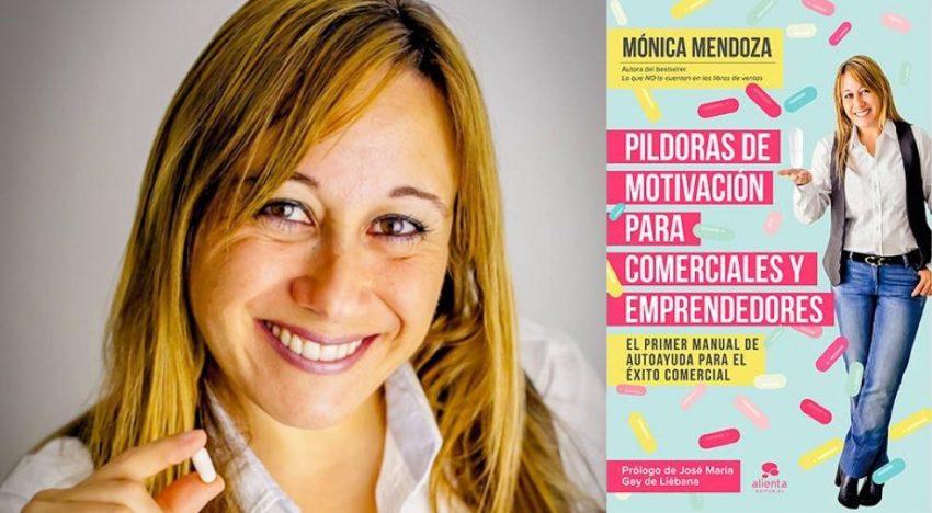Mónica Mendoza: Píldoras de motivación para comerciales y emprendedores