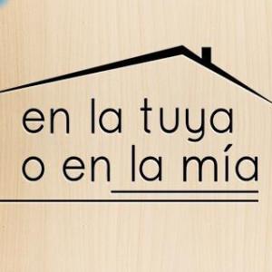 en tu casa o en la mia
