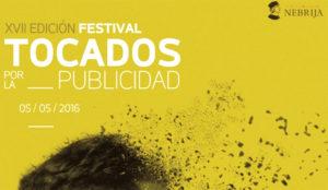 Llega laXVII Edición del Festival Jóvenes Tocados por la Publicidad