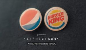 #Rechazados, la campaña de Burger King y Pepsi por la autenticidad