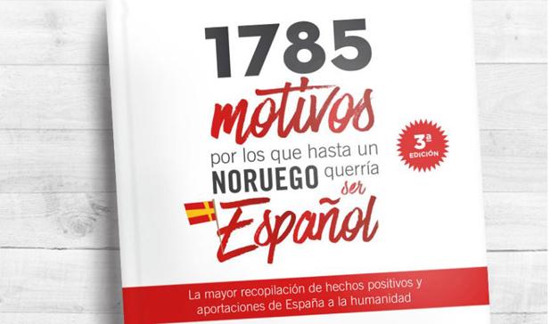 """""""1785 motivos por los que hasta un noruego querría ser español"""""""
