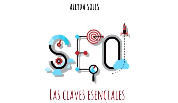 """Aleyda Solis: """"SEO. Las claves esenciales"""""""