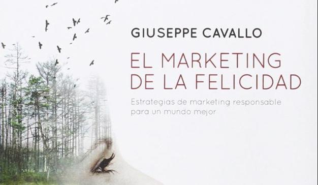 """Guiseppe Cavallo: """"El Marketing de la Felicidad"""""""