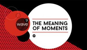 Wave 9 o la importancia de vivir el momento al lado del consumidor