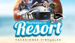 Se inaugura PlayStationVR Resort : vacaciones virtuales en el centro de la ciudad