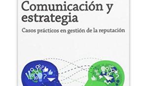 Dircom & IE: Comunicación y estrategia. Casos prácticos en la gestión de la reputación