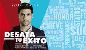 Victor Martín: Desata tu éxito