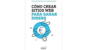 Óscar Rodríguez Fernández: Cómo crear sitios web para ganar dinero (Social Media)