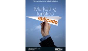 Francisco Javier de la Ballina Ballina: Marketing Turístico aplicado