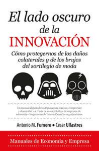 Antonio M. Fumero, César Ullastres: El lado oscuro de la innovación