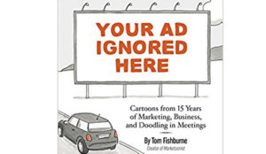 Tom Fishburne: Your ad ignored here
