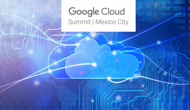 Google Cloud Summit en México