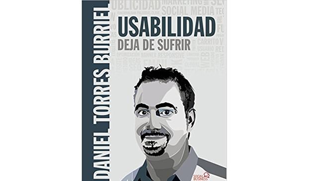 Daniel Torres Burriel: Usabilidad. Deja de sufrir
