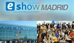 Cuenta atrás para eShow Madrid 2018, lamayor feria de e-commerce y marketing digital de España
