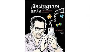 Phil González: ¡Instagram y más! Instagram stories, live y vídeos