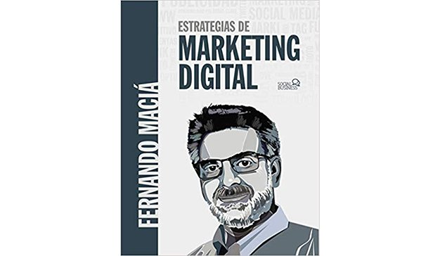Fernando Maciá: Estrategias de marketing digital