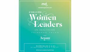 La segunda edición de Women Leaders on Healthcare vuelve  a reunir al talento femenino en el sector salud