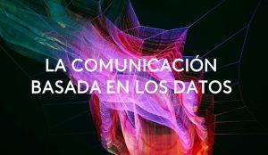 3 claves para comunicar en la era de los datos