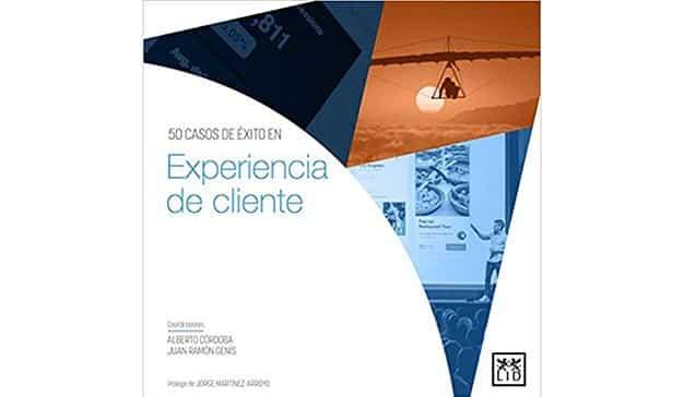 Varios autores: 50 casos de éxito en experiencia de cliente
