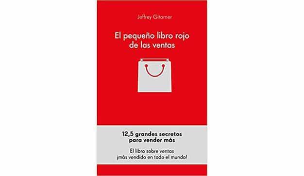 Jeffrey Gitomer: El pequeño libro rojo de las ventas