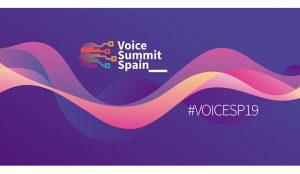 Voice Summit Spain, el primer evento de Voice Business y asistentes virtuales en España