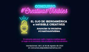 El Ojo de Iberoamérica e InVisible Creatives anuncian el Concurso #CreativasVisibles en el escenario