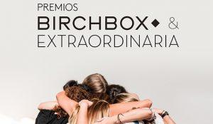 Estas son las ganadoras de los premios BIRCHBOX & EXTRAORDINARIA