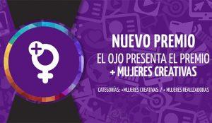 El Ojo presenta el Premio + Mujeres Creativas