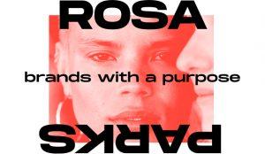 ROSAPARKS, la consultora creativa que cree en el poder de las marcas para hacer el bien en el mundo