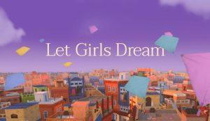 #LetGirlsDream, una iniciativa por la igualdad de género que alienta a las niñas y mujeres a compartir sus sueños