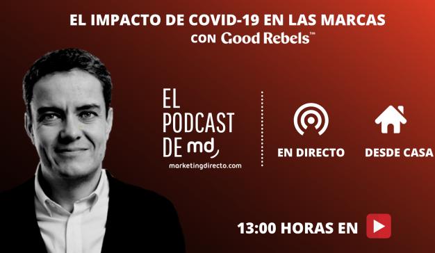 El impacto del COVID-19 en las marcas, con Good Rebels